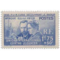 1898 P. et M. Curie découvrent le radium Union internationale contre le cancer