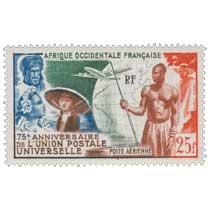 Afrique Occidentale Française - 75e anniversaire de l'Union Postale Universelle