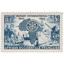 Afrique Occidentale Française - Rotary international 1905 1955