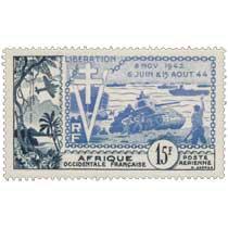 Afrique Occidentale Française -  Libération 8 nov 1942 6 juin & 15 août 44