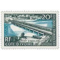 Afrique Occidentale Française - Pont d'Abidjan