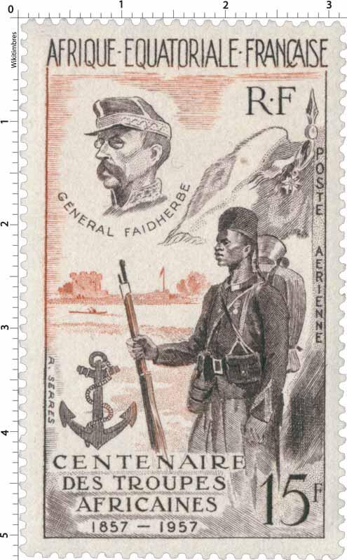 Centenaire des troupes africaines 1857 1957 Général Faidherbe