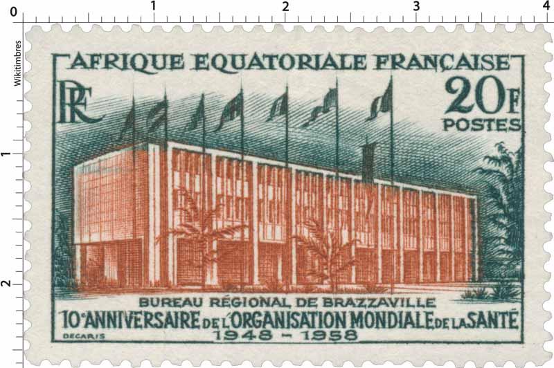 Bureau régional de Brazzaville 10ème anniversaire de l'Organisation Mondiale de la Santé 1948 1958