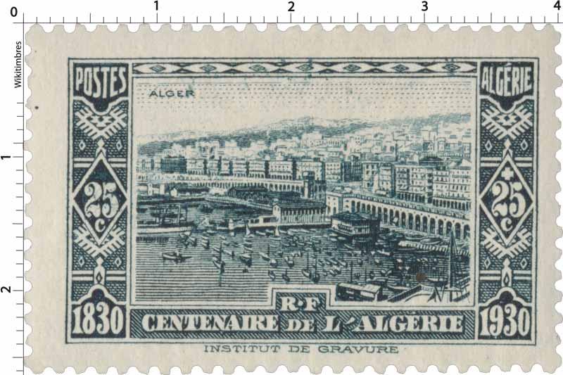 Algérie - Alger - Centenaire de l'Algérie 1830 - 1930