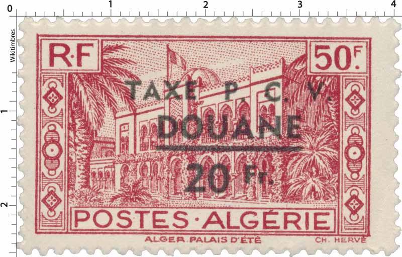 Algérie -  Palais d été -  Taxe P.C.V Douane 20 Fr