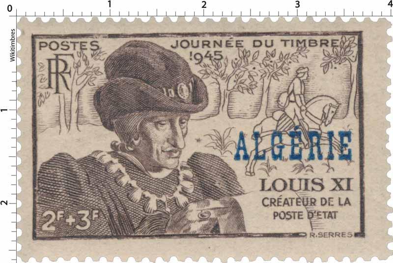 Algérie - Journée du timbre 1945 Louis XI  Créateur de La Poste d'état