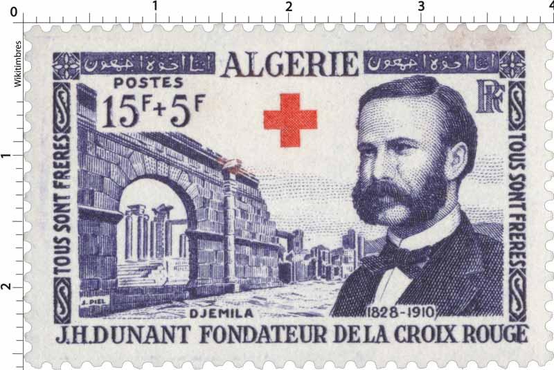 Algérie - Tous sont frères J.H.Dunant fondateur de la Croix-Rouge Djemila