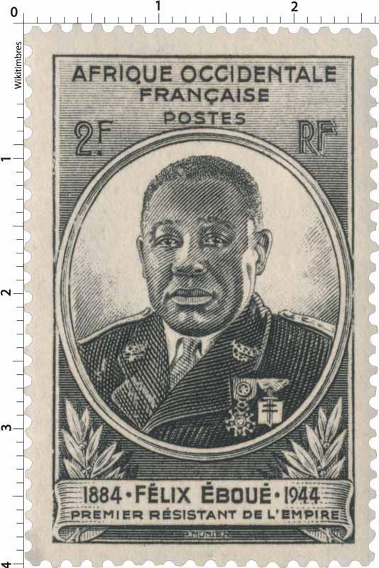 Afrique Occidentale Française - Félix Eboué 1884-1944, premier résistant de l'empire