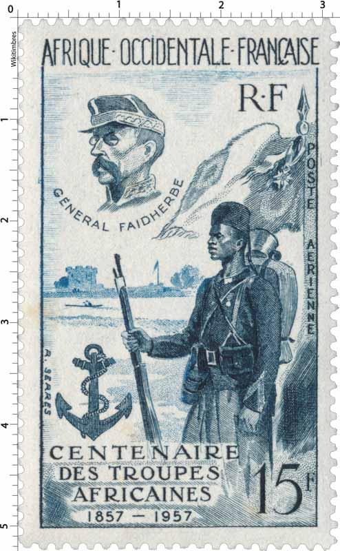 Afrique Occidentale Française - Centenaire des troupes africaines 1857 - 1957