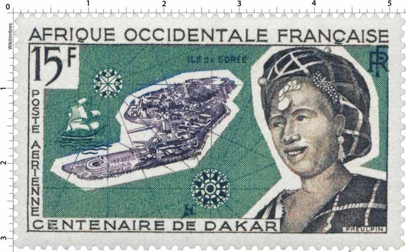 Afrique Occidentale Française - Centenaire de Dakar, Île de Gorée