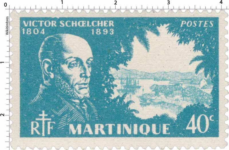Martinique - Victor Schoelcher 1804-1893