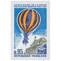 1971 CENTENAIRE DE LA POSTE PAR BALLONS MONTÉS (1870-1871)