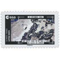 2018  ESA - 26 décembre 2016 - Une route dans un no man's land de glace au Canada