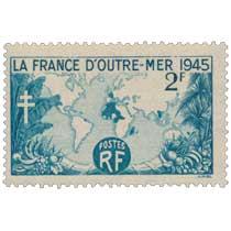 LA FRANCE D'OUTRE-MER 1945