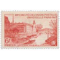 XIIe CONGRÈS DE L'UNION POSTALE UNIVERSELLE - PARIS 1947 - LA CITÉ -