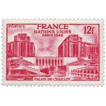 NATIONS UNIES PARIS 1948 PALAIS DE CHAILLOT