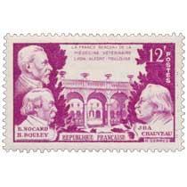 LA FRANCE BERCEAU DE LA MÉDECINE VÉTÉRINAIRE LYON-ALFORT-TOULOUSE B. NOCARD H.BOULEY J.B.A CHAUVEAU