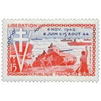 LIBÉRATION 8 NOV. 1942 6 JUIN & 15 AOUT 44