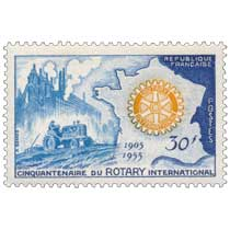 CINQUANTENAIRE DU ROTARY INTERNATIONAL 1905-1955