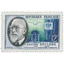 ANTOINE BÉCLÈRE 1856-1939 FONDATEUR DE LA RADIOLOGIE FRANÇAISE