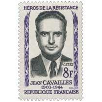 HÉROS DE LA RÉSISTANCE JEAN CAVAILLÈS 1903-1944