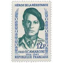 HÉROS DE LA RÉSISTANCE FRED SCAMARONI 1914-1943