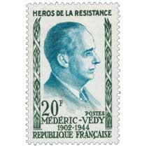 HÉROS DE LA RÉSISTANCE MÉDÉRIC-VÉDY 1902-1944