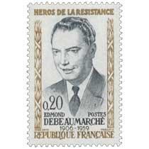 HÉROS DE LA RÉSISTANCE EDMOND DEBEAUMARCHÉ 1906-1959