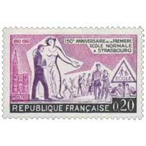 150e ANNIVERSAIRE DE LA PREMIÈRE ÉCOLE NORMALE À STRASBOURG 1810-1960
