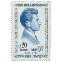 HÉROS DE LA RÉSISTANCE LIONEL DUBRAY 1923-1944