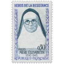 HÉROS DE LA RÉSISTANCE MÈRE ÉLISABETH 1890-1945