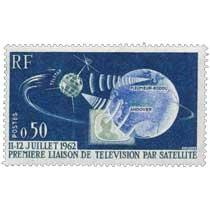 11-12 JUILLET 1962 PREMIÈRE LIAISON DE TÉLÉVISION PAR SATELLITE