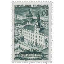 LYCÉE LOUIS LE GRAND 1563-1963 QUATRIÈME CENTENAIRE