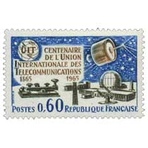 UIT CENTENAIRE DE L'UNION INTERNATIONALE DES TÉLÉCOMMUNICATIONS 1865-1965