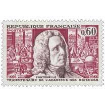 FONTENELLE TRICENTENAIRE DE L'ACADÉMIE DES SCIENCES 1666-1966