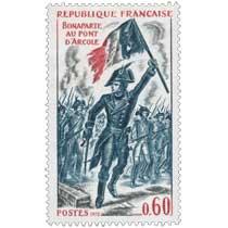 1972 BONAPARTE AU PONT D'ARCOLE