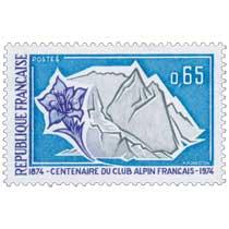 CENTENAIRE DU CLUB ALPIN FRANÇAIS 1874-1974
