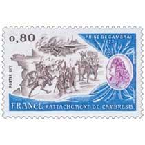 1977 RATTACHEMENT DU CAMBRÉSIS PRISE DE CAMBRAI 1677