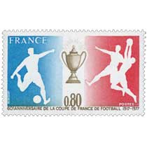 60E ANNIVERSAIRE DE LA COUPE DE FRANCE DE FOOTBALL 1917-1977