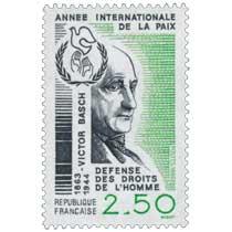 1986 ANNÉE INTERNATIONALE DE LA PAIX VICTOR BASCH 1863-1944 DÉFENSE DES DROITS DE L'HOMME