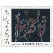 1991 Ô TABLEAU NOIR ! MATTA
