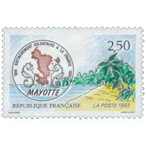1992 MAYOTTE RATTACHEMENT VOLONTAIRE A LA FRANCE 1841-1991