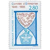 Comités d'Entreprise 1945-1995 EMPLOI SOCIAL LOIS CULTURE SOLIDARITÉ CE