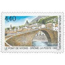 1995 LE PONT DE NYONS - DRÔME