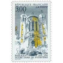 BASILIQUE NOTRE-DAME DE FOURVIÈRE LYON 1896-1996