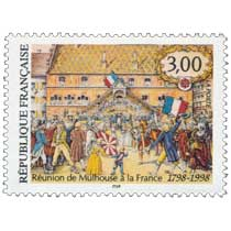 Réunion de Mulhouse à la France 1798-1998