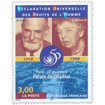 DÉCLARATION UNIVERSELLE DES DROITS DE L'HOMME 1848-1998 R. Cassin E. Roosevelt Paris - 10 décembre Palais de Chaillot