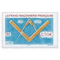 LA FRANC-MAÇONNERIE FRANÇAISE 1728-2003