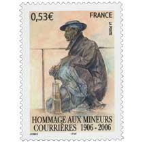 HOMMAGE AUX MINEURS COURRIERES 1906-2006