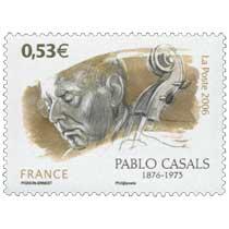 2006 PABLO CASALS 1876-1973